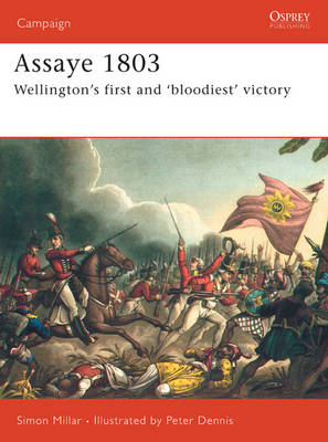 Assaye 1803: Wellington's Bloodiest Battle