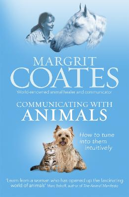 Communicating with Animals: How to tune into them intuitively