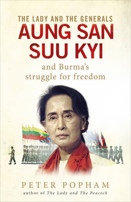 The Lady and the Generals: Aung San...