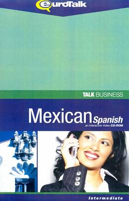 Talk Business - Mexican Spanish: An Interactive Video CD-ROM - Intermediate Level