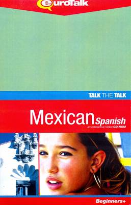 Talk the Talk - Mexican Spanish: An Interactive Video CD-ROM. Beginners+ Level