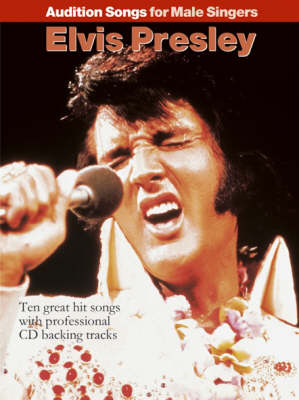 Audition Songs for Male Singers: Elvis Presley
