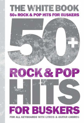 50 Pop and Rock Hits for Buskers: The White Book