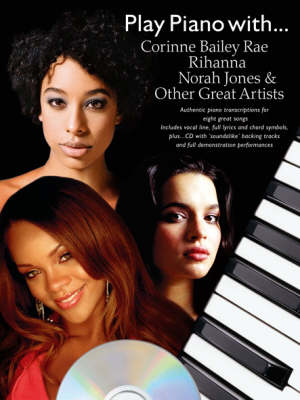 Play Piano with... Corrine Bailey Rae, Rihanna, Norah Jones and Other Great Artists