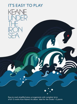 It's Easy To Play Keane: Under The Iron Sea