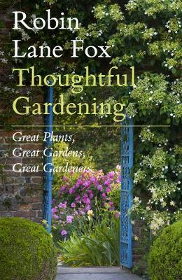 Thoughtful Gardening: Great Plants, Great Gardens, Great Gardeners