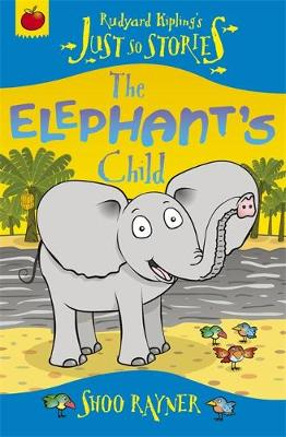 Just So Stories: The Elephant's Child
