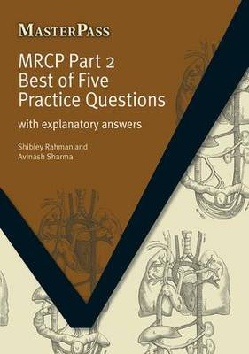 MRCP: With Explanatory Answers: Part 2: Best of Five Practice Questions