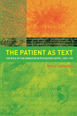 The Patient as Text: the Role of the Narrator in Psychiatric Notes, 1890-1990
