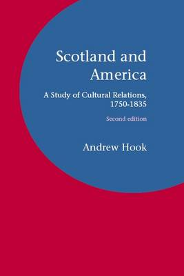 Scotland and America: A Study of Cultural Relations, 1750-1835