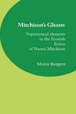 Mitchison's Ghosts: Supernatural Elements in the Scottish Fiction of Naomi Mitchison