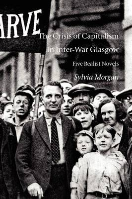The Crisis of Capitalism in Inter-War Glasgow: Five Realist Novels