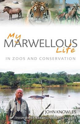 My Marwellous Life: In Zoos and Conservation