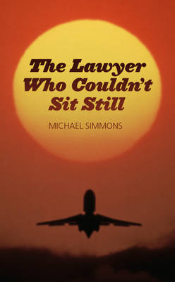 The Lawyer Who Couldn't Sit Still