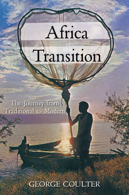 Africa in Transition: The Journey from Traditional to Modern