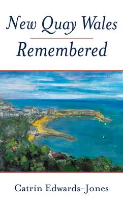 New Quay Wales Remembered