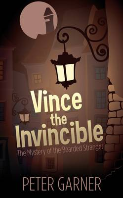 Vince the Invincible: The Mystery of the Bearded Stranger
