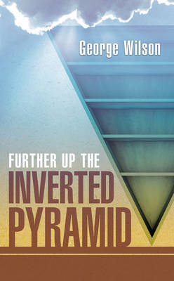 Further Up the Inverted Pyramid: Volume 3