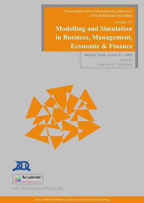 Modelling and Simulation in Business, Management, Economics and Finance: Proceedings of First International Conference on Modelling and Simulation: v. 4