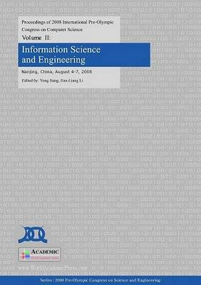 Information Science and Engineering: Proceedings of 2008 International Pre-Olympic Congress on Computer Science: v. 3