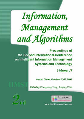 Information, Management and Algorithms: Proceedings of the Second International Conference on Intelligent Information Management Systems and Technology: v. 2