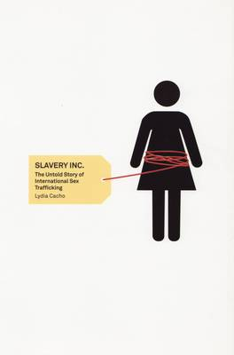 Slavery Inc.: The Untold Story of International Sex Trafficking