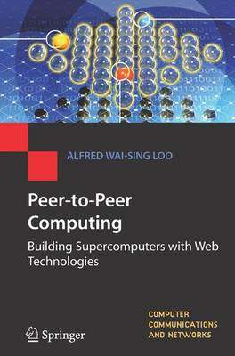Peer-to-Peer Computing: Building Supercomputers with Web Technologies