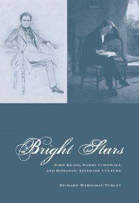 Bright Stars: John Keats, Barry Cornwall and Romantic Literary Culture