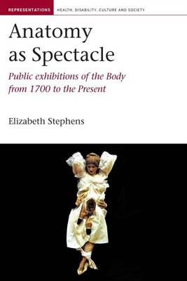 Anatomy as Spectacle: Public Exhibitions of the Body from 1700 to the Present