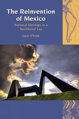 The Reinvention of Mexico: National Ideology in a Neoliberal Era