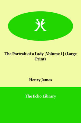 The Portrait of a Lady [Volume 1]