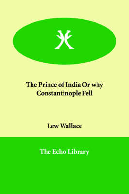 The Prince of India or Why Constantinople Fell