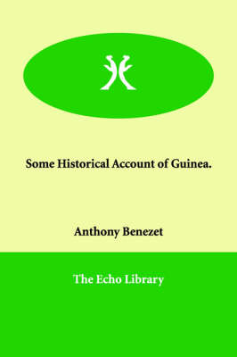 Some Historical Account of Guinea.
