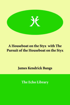 A Houseboat on the Styx with the Pursuit of the Houseboat on the Styx