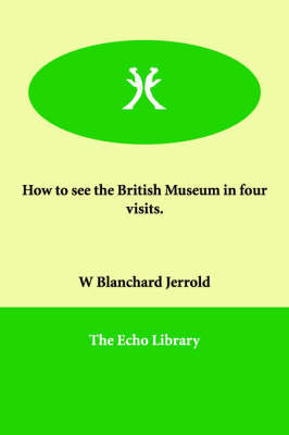 How to See the British Museum in Four Visits.