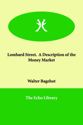 Lombard Street. a Description of the Money Market