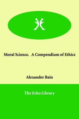 Moral Science. a Compendium of Ethics