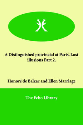 A Distinguished Provincial at Paris. Lost Illusions Part 2.
