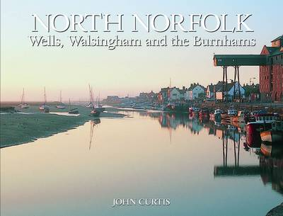North Norfolk: Wells, Walsingham and the Burnhams