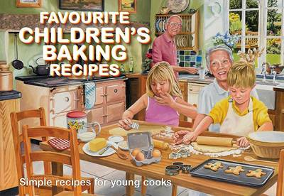 Favourite Children's Baking Recipes: Simple Recipes for Young Cooks