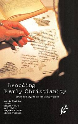 Decoding Early Christianity: Truth and Legend in the Early Church