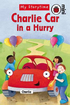Charlie Car in a Hurry: My Storytime
