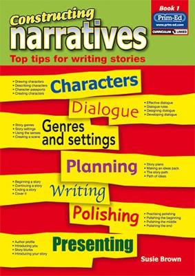 Constructing Narratives: Top Tips for Writing Stories: Bk. 1