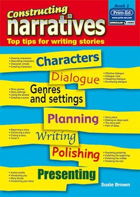 Constructing Narratives: Top Tips for Writing Stories: Bk. 2