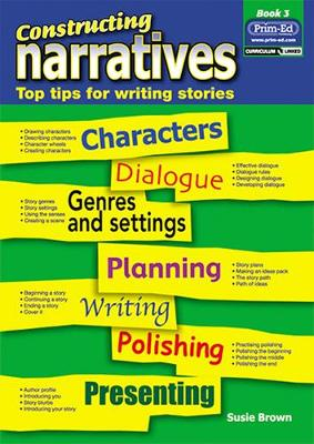 Constructing Narratives: Top Tips for Writing Stories: Bk. 3