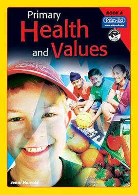 Primary Health and Values: Book A: Ages 5-6 Years