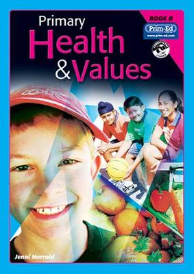Primary Health and Values: Bk. B: Ages 6-7 Years