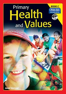 Primary Health and Values: Bk. C: Ages 7-8 Years