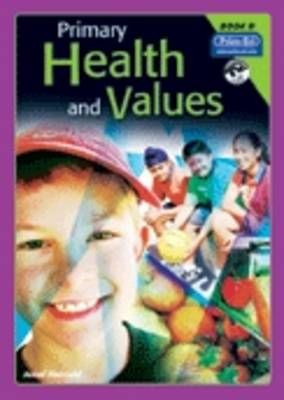 Primary Health and Values: Bk. D: Ages 8-9 Years