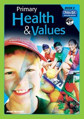 Primary Health and Values: Bk. E: Ages 9-10 Years